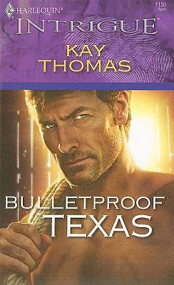 Bulletproof Texas (Harlequin Intrigue Series), KAY THOMAS