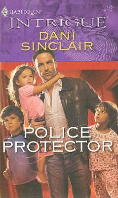 Police Protector (Harlequin Intrigue Series), DANI SINCLAIR