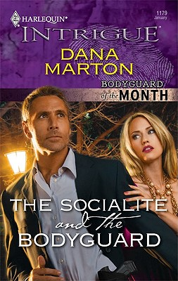 The Socialite and the Bodyguard (Harlequin Intrigue Series), DANA MARTON