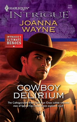 Cowboy Delirium (Harlequin Intrigue Series), Joanna Wayne