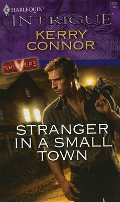 Stranger in a Small Town (Harlequin Intrigue Series), Kerry Connor