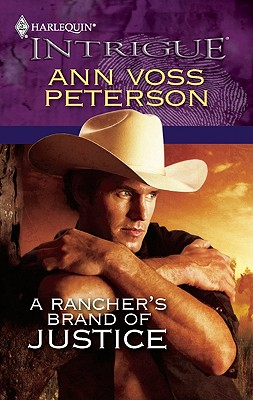 A Rancher's Brand of Justice (Harlequin Intrigue Series), Ann Voss Peterson