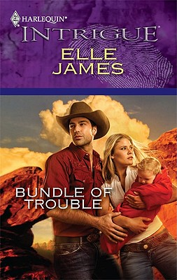 Bundle of Trouble (Harlequin Intrigue Series), Elle James