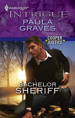Bachelor Sheriff (Harlequin Intrigue Series), Paula Graves