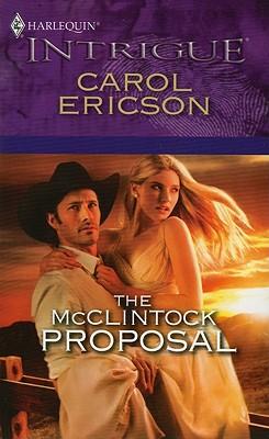 The McClintock Proposal (Harlequin Intrigue Series), Carol Ericson