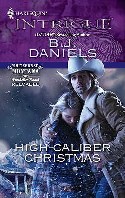 High-Caliber Christmas (Harlequin Intrigue Series), B.J. Daniels