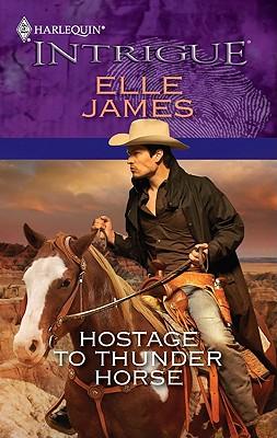 Hostage to Thunder Horse (Harlequin Intrigue Series), Elle James