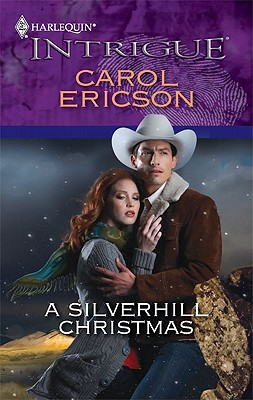 A Silverhill Christmas (Harlequin Intrigue Series), Carol Ericson