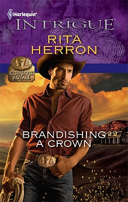 Brandishing a Crown (Harlequin Intrigue Series), Rita Herron