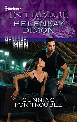 Gunning for Trouble (Harlequin Intrigue Series), HelenKay Dimon