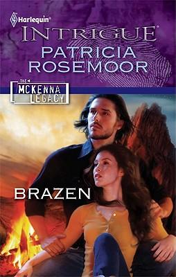 Brazen (Harlequin Intrigue Series), Patricia Rosemoor