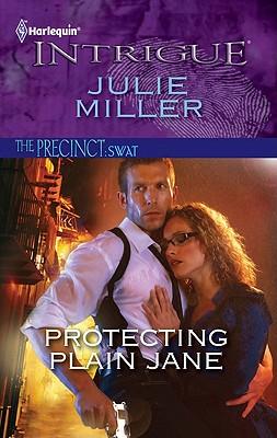 Protecting Plain Jane (Harlequin Intrigue Series), Julie Miller