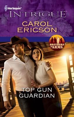 Top Gun Guardian (Harlequin Intrigue Series), Carol Ericson