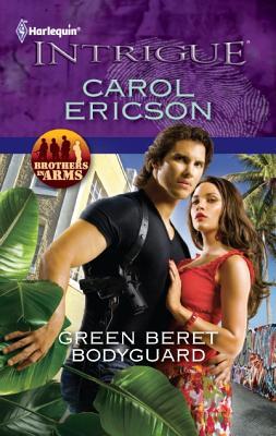 Green Beret Bodyguard (Harlequin Intrigue Series), Carol Ericson