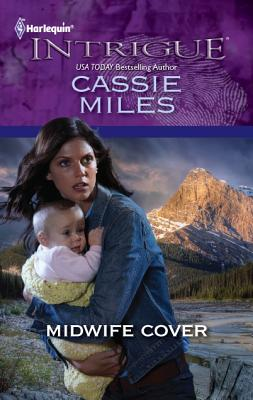 Midwife Cover (Harlequin Intrigue Series), Cassie Miles