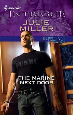 The Marine Next Door (Harlequin Intrigue Series), Julie Miller
