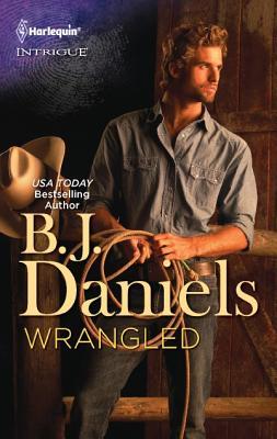 Wrangled (Harlequin Intrigue Series), B.J. Daniels