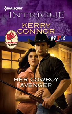 Her Cowboy Avenger (Harlequin Intrigue Series), Kerry Connor