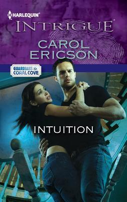 Intuition (Harlequin Intrigue Series), Carol Ericson