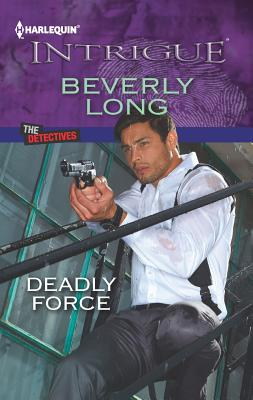 Deadly Force (Harlequin Intrigue Series), Long, Beverly