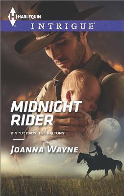 Midnight Rider (Harlequin Intrigue Big 'D' Dads: The Daltons), Joanna Wayne