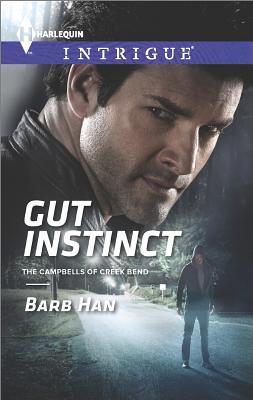 Gut Instinct (Harlequin Intrigue The Campbells of Cree), Barb Han