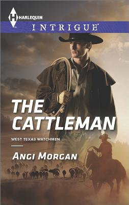Image for The Cattleman (Harlequin Intrigue West Texas Watchmen)