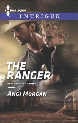 Image for The Ranger (Harlequin Intrigue West Texas Watchmen)