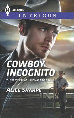 Image for Cowboy Incognito (Harlequin Intrigue The Brothers of Hasti)