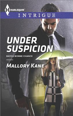 Under Suspicion (Harlequin Intrigue Bayou Bonne Chance), Mallory Kane