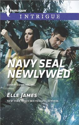 Navy SEAL Newlywed (Harlequin Intrigue Covert Cowboys, Inc.), Elle James