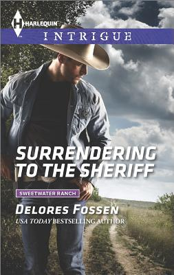 Image for Surrendering to the Sheriff (Harlequin Intrigue Sweetwater Ranch)