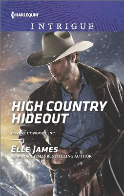 High Country Hideout (Covert Cowboys, Inc.), Elle James