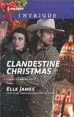 Clandestine Christmas (Covert Cowboys, Inc.), Elle James