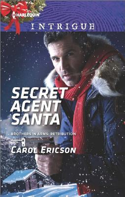 Secret Agent Santa (Brothers in Arms: Retribution), Carol Ericson