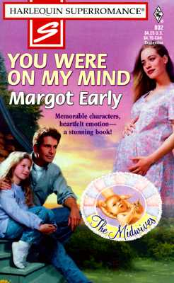 You Were on My Mind: The Midwives (Harlequin Superromance No. 802), Margot Early