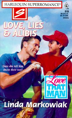 Love, Lies & Alibis: Love That Man (Harlequin Superromance No. 819), Linda Markowiak