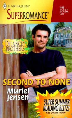 Second to None: The Delancey Brothers (Harlequin Superromance No. 842), MURIEL JENSEN