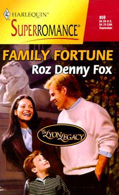 Family Fortune: The Lyon Legacy (Harlequin Superromance No. 859), Roz Denny Fox