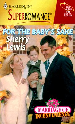 Image for For the Baby's Sake (Marriage of Inconvenience)(Harlequin Superromance No. 883) (Harlequin Superromance, No. 883)