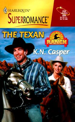The Texan: Home on the Ranch (Harlequin Superromance No. 884), K. N. Casper