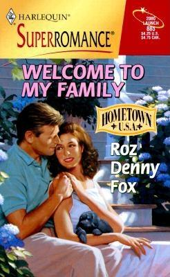 Welcome to My Family: Hometown U.S.A. (Harlequin Superromance No. 885), ROZ DENNY FOX