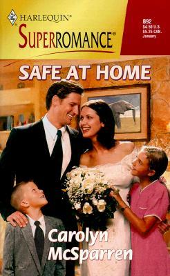 Safe at Home (Harlequin Superromance No. 892), Carolyn McSparren