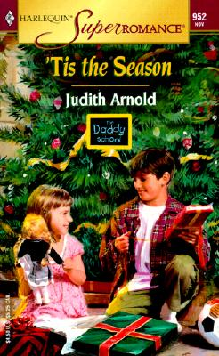 'Tis the Season: The Daddy School (Harlequin Superromance No. 952), JUDITH ARNOLD
