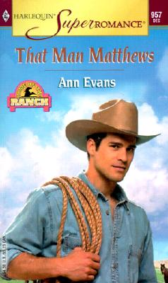 Image for That Man Matthews: Home on the Ranch (Harlequin Superromance No. 957)