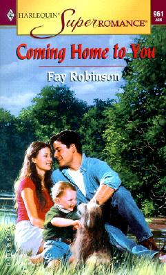 Coming Home to You (Harlequin Superromance No. 961), Fay Robinson