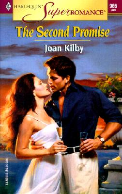 Second Promise (Harlequin Superromance No. 965), Joan Kilby