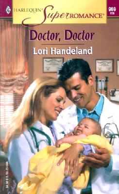 Doctor, Doctor (Harlequin Superromance No. 969), Lori Handeland