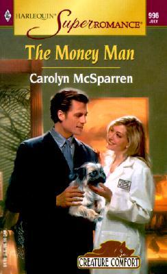 Money Man: Creature Comfort (Harlequin Superromance No. 996), Carolyn McSparren