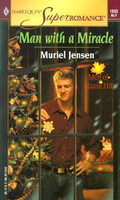 Image for Man with a Miracle : The Men of Maple Hill (Harlequin Superromance No. 1093)